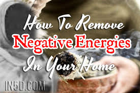 how to remove negative energy from home how to remove negative energies in your home in5d esoteric