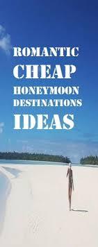 cheap honeymoon best 25 cheap honeymoon ideas on airfare cheap