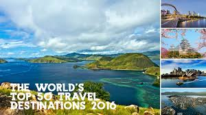 the world s top 50 travel destinations in 2016