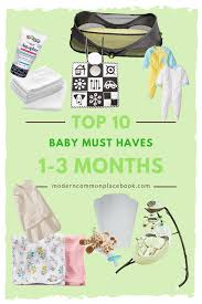 Top 10 Must Baby Items by Top 10 Baby Must Haves 1 3 Months A Modern Commonplace Book