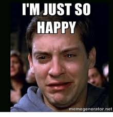 Meme Generator Happy - i m just so happy memegeneratornet happy meme on me me