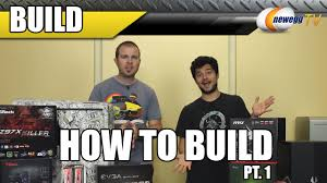 how to build a pc part 1 newegg tv youtube