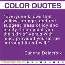 quotes about color by eugene delacroix sensational color