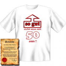 sprüche zum geburtstag 50 t shirt 50 geburtstag so gut sieht mit 50 aus geschenk