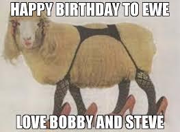 Steve Meme - happy birthday to ewe love bobby and steve meme sexy sheep 75404