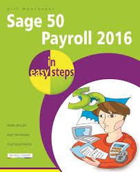 sage 50 payroll 2016 in easy steps amazon co uk bill mantovani