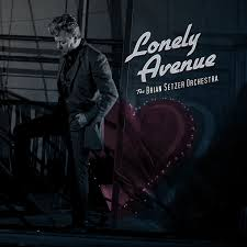new brian setzer orchestra album songs from lonely avenue