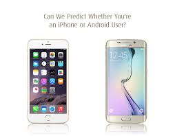 android user can we predict whether you re an iphone or android user quiz