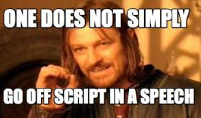Meme Generator Script - meme creator one does not simply go off script in a speech meme