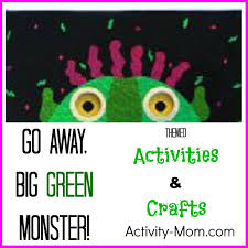 the activity mom go away big green monster activities