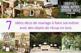 decoration de mariage pas cher 7 idées de recyclage de meubles ou objets en bois pour votre déco