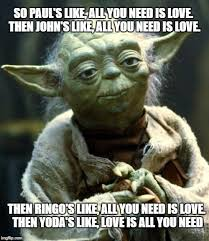 Star Wars Love Meme - star wars yoda meme imgflip