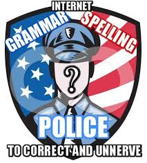 Spelling Police Meme - interwebs police picture ebaum s world