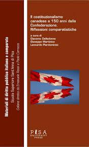 diritto costituzionale comparato carrozza il costituzionalismo canadese a 150 anni dalla confederazione