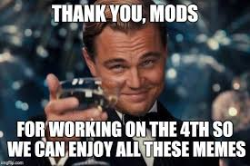 All These Meme - thank you mods for working on the 4th so we can enjoy all these