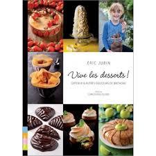 cuisiner la vive livre vive les desserts gâteaux autres douceurs de bretagne