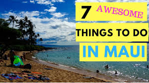 things to do on maui 7 awesome things to enjoy in maui hawaii travel to maui youtube