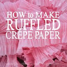 ruffled streamers how to make ruffled crepe paper living well spending less