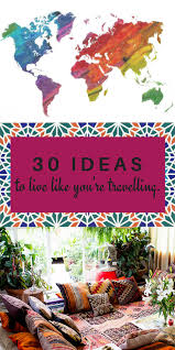 30 ideas to live every day like you u0027re travelling