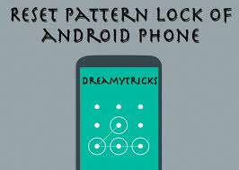how to on android phone without the phone reset pattern lock of android mobile without data loss