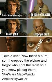 Take A Seat Meme - master windu tell me ajoke the rank of master don t get it i know