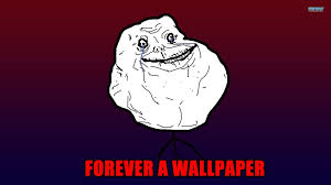 Meme Wallpapers - wide forever alone meme wallpaper sad alone wallpapers pictures