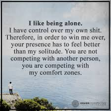 Feel Better Love Quotes by I Like Being Alone Solitude Pinterest Perspective