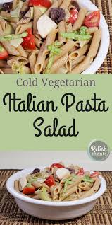 cold vegetarian italian pasta salad relishments
