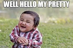 Pretty Meme - evil toddler meme imgflip