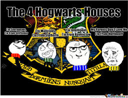 Harry Potter House Meme - hogwarts 4 houses by mrgruntman meme center