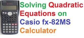 how to solve quadratic equations on casio fx 82ms scientific calculator by quadratic formula