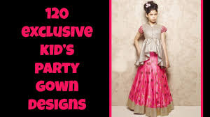 120 exclusively designed kid u0027s long party gown dress youtube