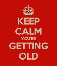 You Re Getting Old Meme - joe polk keep calm you re getting old
