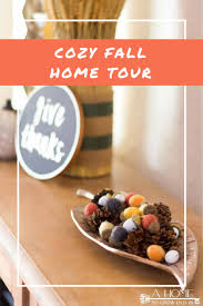 cozy fall home decor tour 2017 part i a home to grow old in