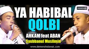 Ya Habibal Qolbi Lirik Ya Habibal Qolbi Syubbanul Muslimin Mp3 Demen