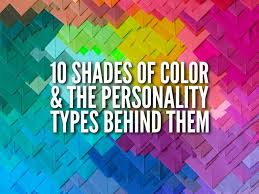 10 shades of color u0026 the personality types behind them big chill