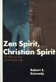 amazon com zen spirit christian spirit the place of zen in amazon com zen spirit christian spirit the place of zen in christian life 9780826409195 robert kennedy books