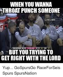 Throat Punch Meme - when you wanna throat punch someone san antonio cleveland ba gth 335