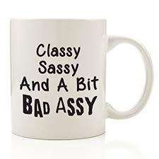 christmas presents for her amazon com classy sassy bad assy funny coffee mug 11 oz top