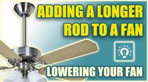 long rod ceiling fan adding a longer rod to a ceiling fan lowering your fan youtube