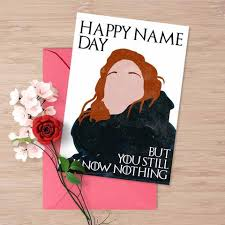of thrones birthday card of thrones ygritte and jon snow name day card happy name day