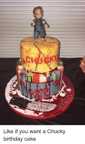 Meme Birthday Cake - gu appj bithday like if you want a chucky birthday cake birthday
