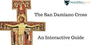 san damiano crucifix an interactive guide to the san damiano crucifix