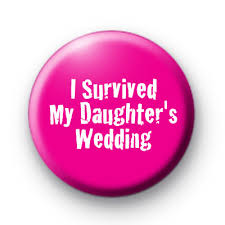 I Survived My Daughter S Wedding Miss Perfect Badge Kool Badges 25mm Button Badges