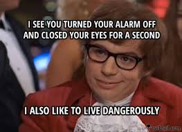 I Also Like To Live Dangerously Meme - i also like to live dangerously meme picture webfail fail