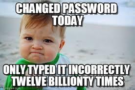Password Meme - changed password today success kid original meme on memegen
