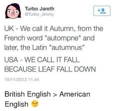 Autumn Meme - turbo jareth jimmy uk we call it autumn from the french word