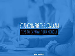 studying for the big exam tips to improve your memory