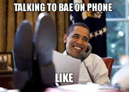 Talking On The Phone Meme - talking to bae on phone like happy obama meme make a meme