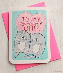 to my card s day card anniversary card to my significant otter